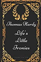 Life's Little Ironies: By Thomas Hardy - Illustrated