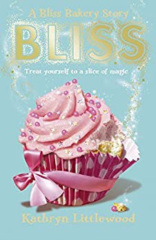 Bliss (The Bliss Bakery Trilogy Book 1) by [Littlewood, Kathryn]