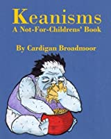 Keanisms: A Not-For-Childrens' Book [並行輸入品]