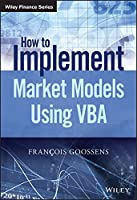 How to Implement Market Models Using VBA (The Wiley Finance Series)