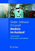 Medizin im Ausland: Survival Guide fuer Famulatur und Praktikum