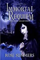 Immortal Requiem (The Silent Ballads)