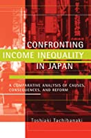 Confronting Income Inequality in Japan: A Comparative Analysis of Causes, Consequences, and Reform (The MIT Press)