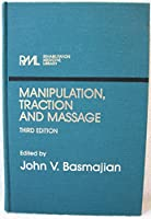 Manipulation, Traction, and Massage (Rehabilitation Medicine Library)
