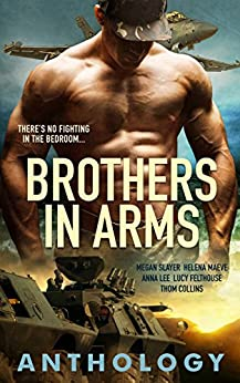 Brothers in Arms by [Slayer, Megan, Maeve, Helena, Lee, Anna, Felthouse, Lucy, Collins, Thom]