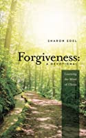 Forgiveness: Learning the Mind of Christ