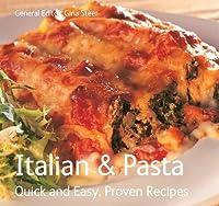 Italian & Pasta: Quick & Easy, Proven Recipes