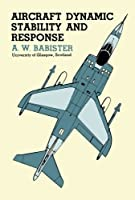 Aircraft Dynamic Stability and Response: Pergamon International Library of Science, Technology, Engineering and Social Studies