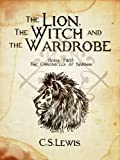 The Lion, The Witch and The Wardrobe: Book Two: The Chronicles of Narnia (English Edition)