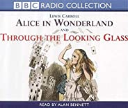 Alice In Wonderland & Through The Looking Glass (Radio Collection)