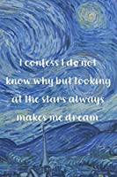 I confess I do not know why, but looking at the stars always makes me dream.: Van Gogh Notebook Journal Composition Blank Lined Diary Notepad 120 Pages Paperback The Starry Night