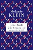 Love, Guilt and Reparation and other works 1921-1945 by Melanie Klein(1905-06-20)
