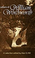 The Letters of William Wordsworth: A New Selection (Letters of William & Dorothy Wordsworth)