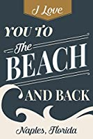 Naples, Florida - Love You to the Beach and Back - ビーチの感情 9 x 12 Art Print LANT-86199-9x12