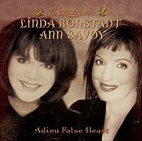 Adieu False Heart by Linda Ronstadt & Ann Savoy (2006-09-21)