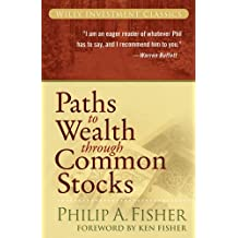 Paths to Wealth Through Common Stocks (Wiley Investment Classics Book 37)