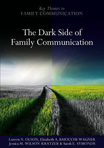 Download The Dark Side of Family Communication (Key Themes in Family Communication) 0745647987
