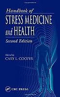 Handbook of Stress Medicine and Health, Second Edition