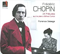 Chopin: 24 Preludes by Florence Delaage (2011-06-14)