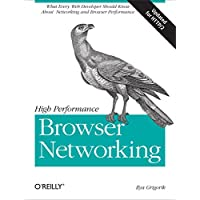 High Performance Browser Networking: What every web developer should know about networking and web performance (English Edition)