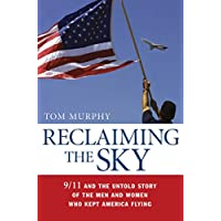 Reclaiming the Sky: 9/11 and the Untold Story of the Men and Women Who Kept America Flying (English Edition)