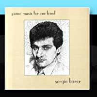Piano Music For One Hand by Sergio Barer