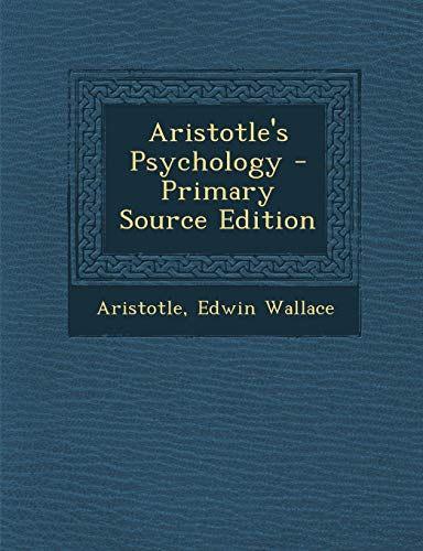 Download Aristotle's Psychology - Primary Source Edition 1294518607