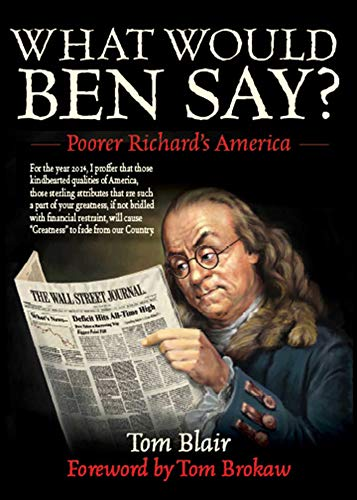 Download What Would Ben Say?: Poorer Richard's America 1626361363