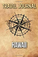 Travel Journal Hawaii: Travel Diary and Planner | Journal, Notebook, Book, Journey | Writing Logbook | 120 Pages 6x9 | Gift For Backpacker