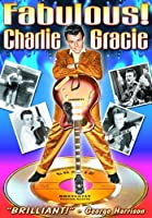 Charlie Gracie - Fabulous! An Intimate Portrait of a Rock Pioneer by Charlie Gracie