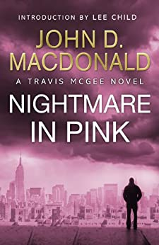 A Nightmare in Pink: Introduction by Lee Child: Travis McGee, No. 2 by [MacDonald, John D]