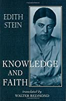 Knowledge and Faith (Collected Works of Edith Stein, Volume 8)