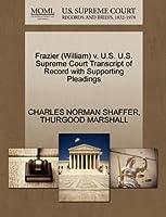 Frazier (William) V. U.S. U.S. Supreme Court Transcript of Record with Supporting Pleadings