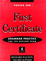 FOCUS ON FIRST CERT GRAM PRACT W/O KEY (Focus on First Certificate)