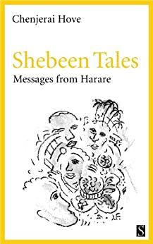Shebeen Tales: Messages from Harare by [Hove, Chenjerai]