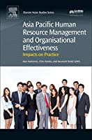 Asia Pacific Human Resource Management and Organisational Effectiveness: Impacts on Practice