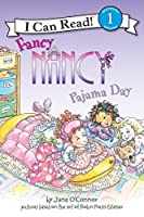 Fancy Nancy: Pajama Day (I Can Read Level 1) by Jane O'Connor(2009-06-23)