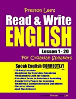 Preston Lee's Read & Write English Lesson 1 - 20 For Croatian Speakers