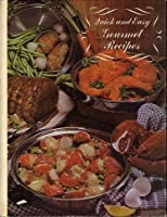 Quick and Easy Gourmet Recipes.