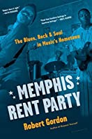 Memphis Rent Party: The Blues Rock & Soul in Music's Hometown [並行輸入品]