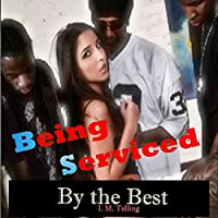 Being Serviced by the Best: Being Serviced, Book 2