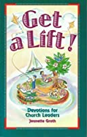 Get a Lift!: Devotions for Church Leaders