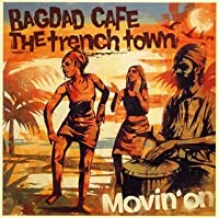 Movin' on by Bagdad Cafe the Tren (2005-09-22)