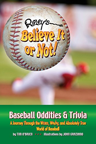 Download Ripley's Believe It or Not! Baseball Oddities & Trivia: A Journey Through the Weird, Wacky, and Absolutely True World of Baseball 1893951294