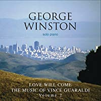 Love Will Come - The Music Of Vince Guaraldi, Volume 2 by George Winston (2010-02-02)