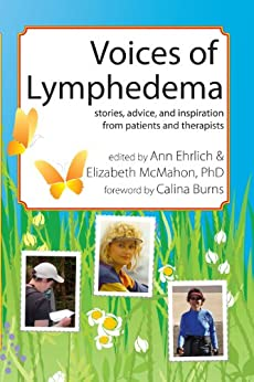 Voices of Lymphedema: Stories, Advice, and Inspiration from Patients and Therapists by [Ehrlich, Ann B., McMahon, Elizabeth J.]