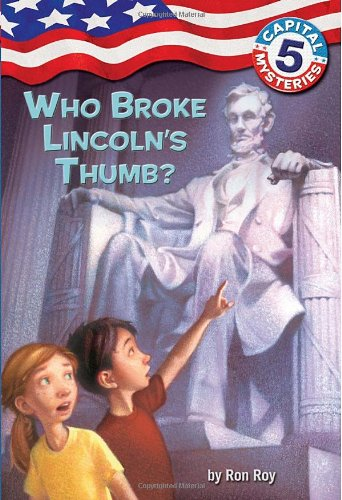 Capital Mysteries #5: Who Broke Lincoln's Thumb?の詳細を見る