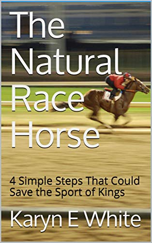 The Natural Race Horse: 4 Simp...