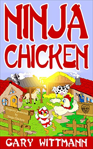 Ninja Chicken Humor story for 9 years and up (English Edition)