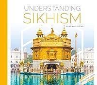 Understanding Sikhism (Understanding World Religions and Beliefs)